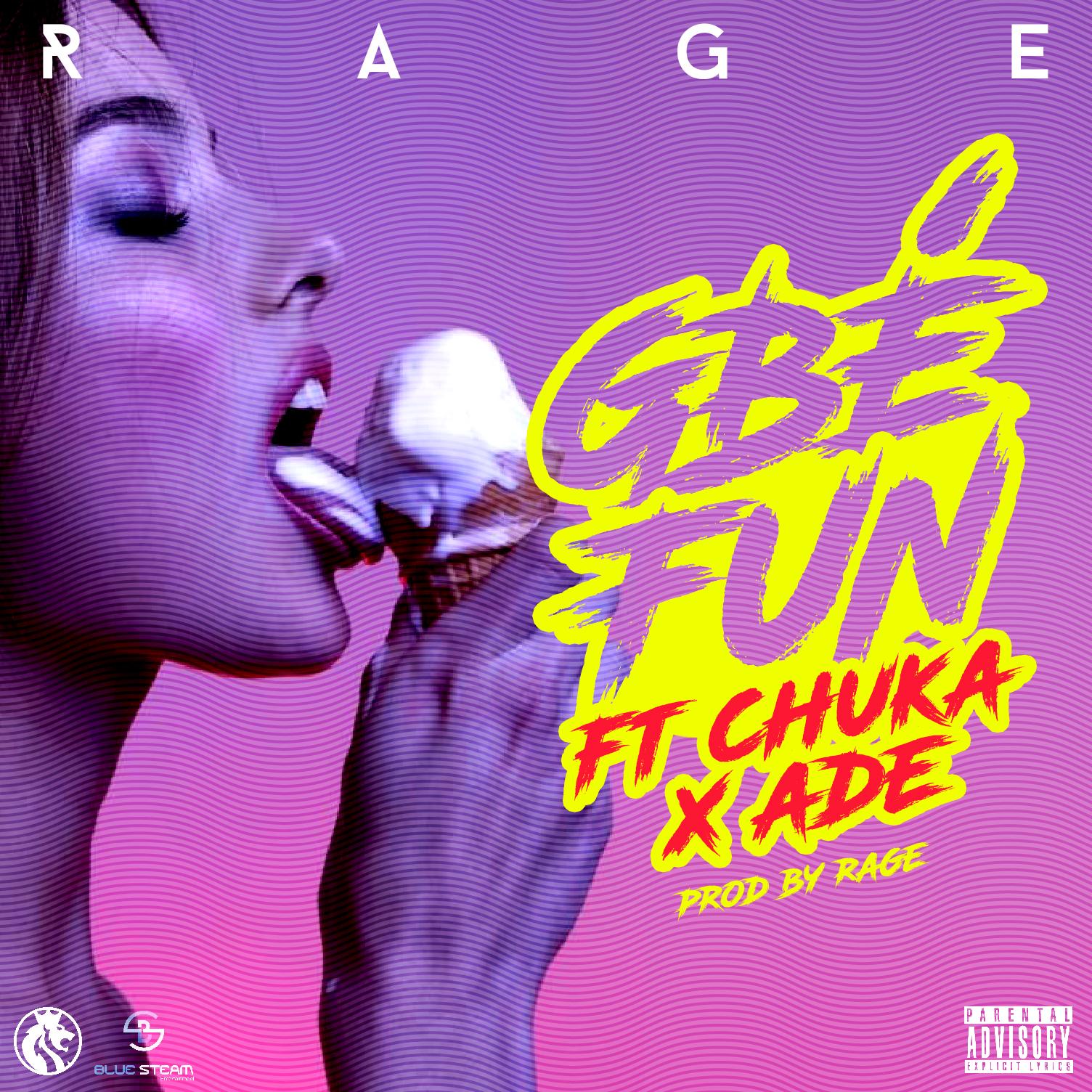 EW MUSIC: RAGE X CHUKA X ADE - GBE FUN (PROD BY RAGE)