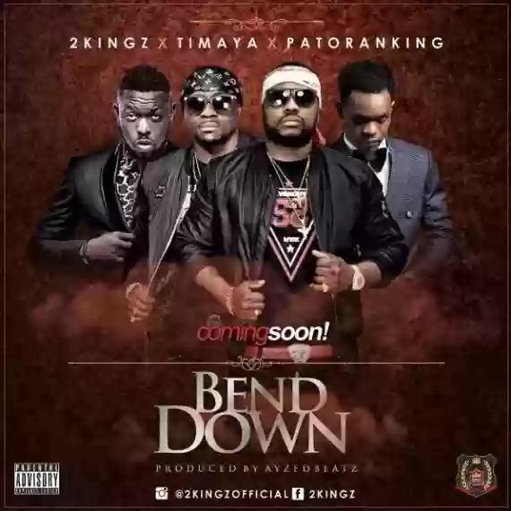 Download MP3: 2Kingz ft Timaya & Patoranking – Bend Down