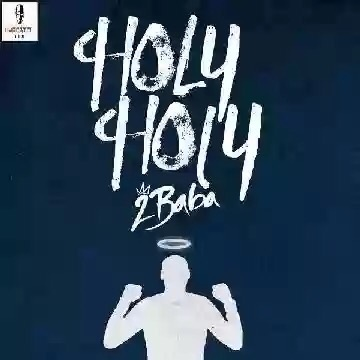 Download MP3: 2Baba – Holy Holy