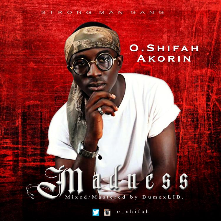 "O.shifah Releases BANGING Freestyle Titled ""Madness"""