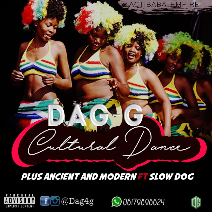 Dag G – Cultural Dance + Ancient and Modern Ft. Slow Dog