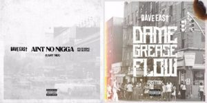 Download DAVE EAST Ft. Ms Hustle – Ain't No Nigga [EASTMIX]