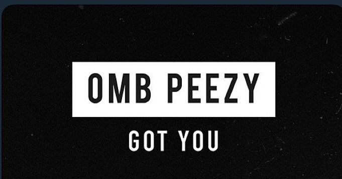 Omb Peezy - Got You mp3 download
