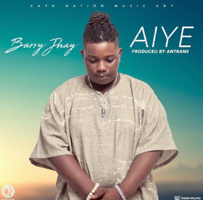Barry Jhay - Aiye (Video)