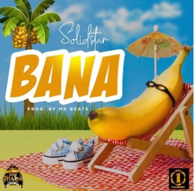 Solidstar - Bana (Song) download