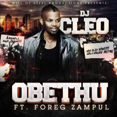 DJ Cleo – Obethu ft. Foreg Zampul (Song)