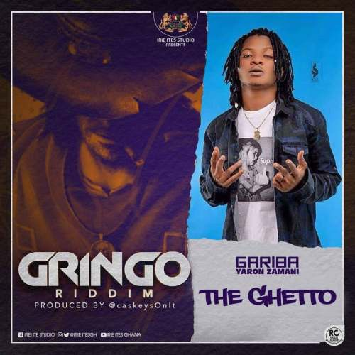 Gariba – The Ghetto (Gringo Riddim) (Song)