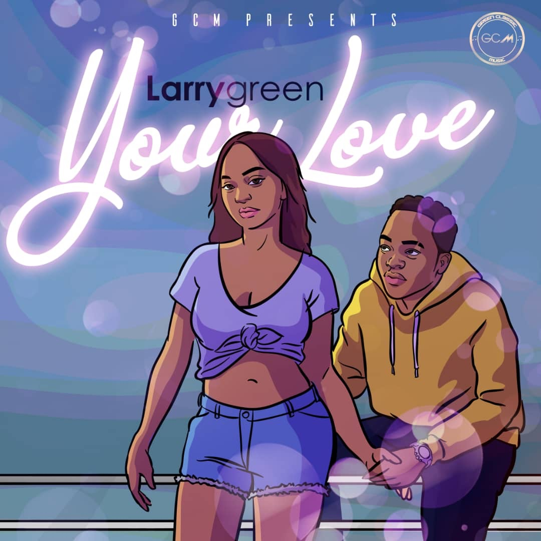 Larrygreen – Your Love (Song)