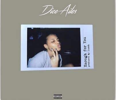 Dice Ailes – Enough (Song)