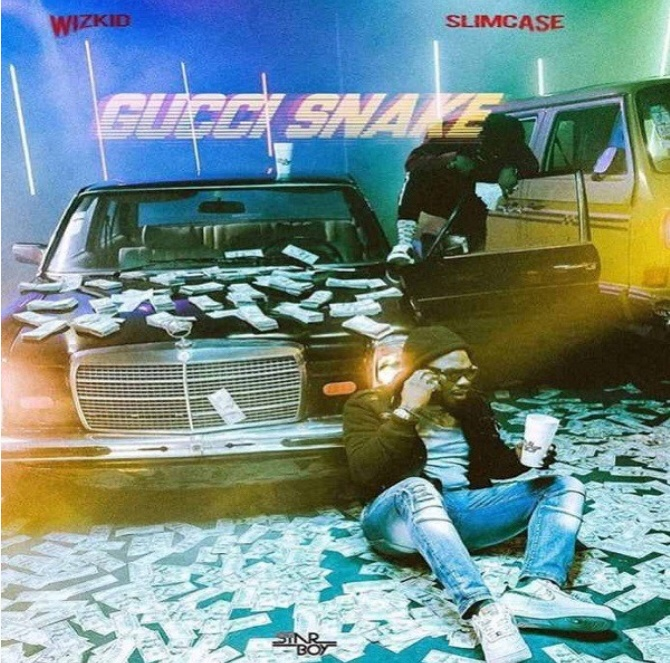 Wizkid ft. Slimcase - Gucci Snake